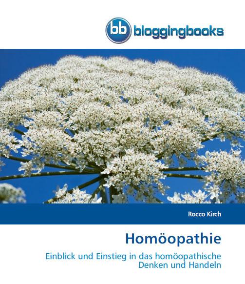 Homöopathie Buch von Rocco Kirch (Einblick und Einstieg in das homöopathische Denken und Handeln)